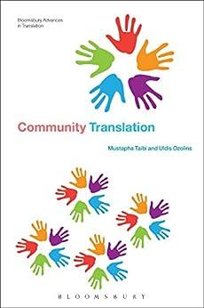Community Translation (Bloomsbury Advances in Translation) by [Taibi, Mustapha, Ozolins, Uldis]