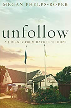 Unfollow by [Phelps-Roper, Megan]
