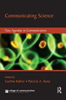Communicating Science (New Agendas in Communication Series)