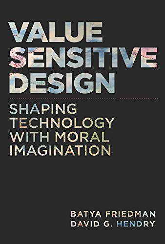 Download Value Sensitive Design: Shaping Technology with Moral Imagination (The MIT Press) (English Edition) B07RJV9V7M