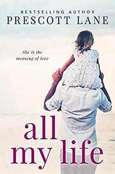 All My Life by [Lane, Prescott]