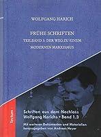 Fruhe Schriften: Der Weg Zu Einem Modernen Marxismus