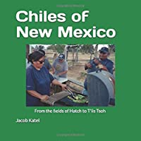 Chiles of New Mexico: From the Fields of Hatch to T'iis Tsoh