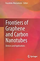 Frontiers of Graphene and Carbon Nanotubes: Devices and Applications