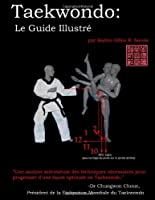 Taekwondo: Le Guide Illustr