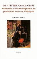 De Hysterie Van De Geest Melancholie En Zwaarmoedigheid in Het Pseudonieme Oeuvre Van Kierkegaard (Tertium Datur)