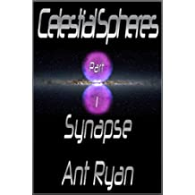 Celestial Spheres: Part One: Synapse