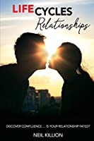 """Life Cycles - Relationships: """"discover Confluence"""" """"is your relationship fated?"""" (Life Cycles Publications)"""