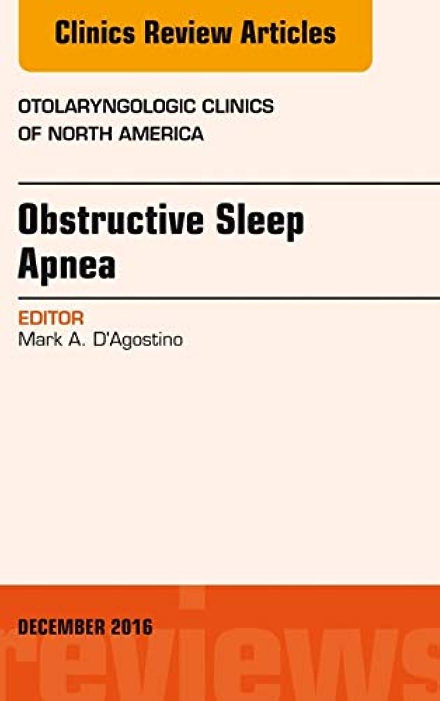 懐疑論じゃない差別的Obstructive Sleep Apnea, An Issue of Otolaryngologic Clinics of North America, E-Book (The Clinics: Surgery) (English Edition)