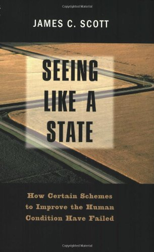 Seeing Like a State: How Certain Schemes to Improve the Human Condition Have Failed (The Institution for Social and Policy Studies)の詳細を見る