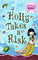 Holly Takes a Risk: No. 4: Mermaid SOS