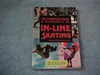 The Complete Guide & Resource to In-Line Skating
