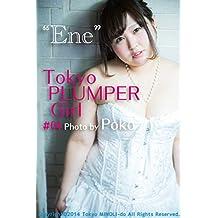 Tokyo PLUMPER Girl #04 -Ene- (Tokyo MINOLI-do) (Japanese Edition)
