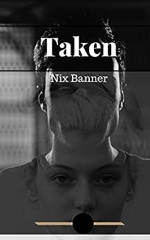 Taken (Freedom Queen RH Series Book 2) by [Banner, Nix]