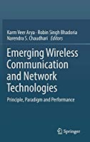 Emerging Wireless Communication and Network Technologies: Principle, Paradigm and Performance