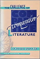 The Challenge of Comparative Literature (Harvard Studies in Comparative Literature)