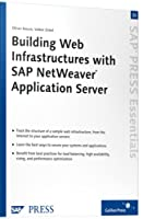Building Web Intrastructures with SAP Netweaver Application Server (Sap Press Essentials)