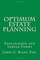 Optimum Estate Planning: Explanation and Sample Forms