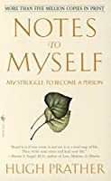 Notes to Myself: My Struggle to Become a Person by Hugh Prather(1983-11-01)