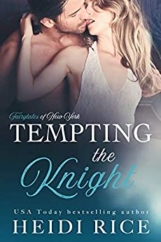 Tempting the Knight (The Fairy Tales of New York Series Book 2) by [Rice, Heidi]