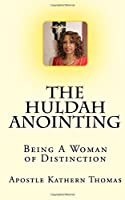 The Huldah Anointing: Being a Woman of Distinction