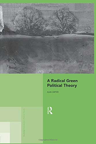 Download A Radical Green Political Theory (Routledge Innovations in Political Theory) 0415864240