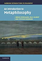 An Introduction to Metaphilosophy (Cambridge Introductions to Philosophy)