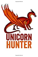 Unicorn Hunter: Dragon & Unicorn Lover 6x9 120 Page Blood Pressure Log Notebook