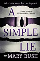 A Simple Lie: a heart-stopping psychological thriller