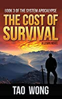 Cost of Survival: A LitRPG Apocalypse: The System Apocalypse: Book 3
