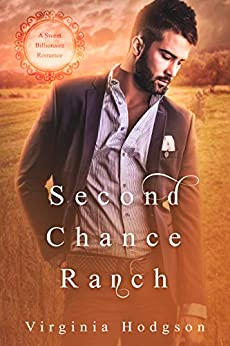 Second Chance Ranch - A Sweet Billionaire Romance by [Hodgson, Virginia]