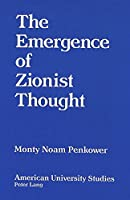 The Emergence of Zionist Thought (American University Studies Series Ix: History)