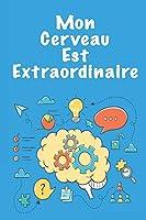 Mon cerveau est extraordinaire: Carnet De Notes -120 Pages Avec Papier Ligné Petit Format A5 15.2 x 22.9 cm  - Couleur blue Couverture mate - Idée cadeau sympa