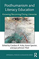 Posthumanism and Literacy Education (Expanding Literacies in Education)