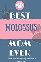 Best  Molossus Mom Ever Notebook  Gift: Lined Notebook  / Journal Gift, 120 Pages, 6x9, Soft Cover, Matte Finish