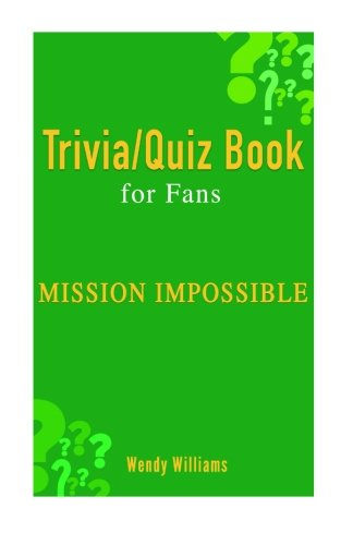 Download Mission Impossible: Trivia / Quiz Book for Fans 1517104130