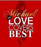 Michael Love Covers Best 画像