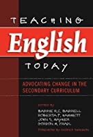Teaching English Today: Advocating Change in the Secondary Curriculum (Language and Literacy Series (New York, N.Y.).)