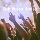 Soft Bossa House