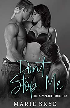 Don't Stop Me (Simplicit Duet Book 2) by [Skye, Marie]