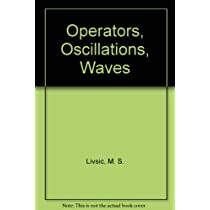 Operators, Oscillations, Waves