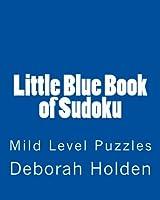 Little Blue Book of Sudoku: Mild Level Puzzles