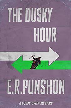 The Dusky Hour: A Bobby Owen Mystery (The Bobby Owen Mysteries Book 9) by [Punshon, E.R.]