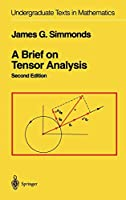 A Brief on Tensor Analysis (Undergraduate Texts in Mathematics)
