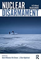 Nuclear Disarmament (Routledge Global Security Studies)