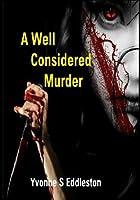 A Well Considered Murder