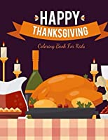 Happy Thanks Giving Coloring Book For Kids: Happy Thanks Giving Day , Happy Thanks Giving Coloring Book , Coloring Book For kids