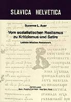 Vom Sozialistischen Realismus Zu Kritizismus Und Satire: Ladislav Mnackos Romanwerk (Slavica Helvetica)