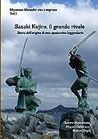 Miyamoto Musashi: vita e imprese. Sasaki Kojiro, il grande rivale: Storia dell