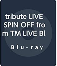 tribute LIVE SPIN OFF from TM LIVE Blu-ray 4DISC